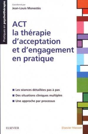 La thérapie d'acceptation et d'engagement (ACT) : situations cliniques - elsevier / masson - 9782294754753 -