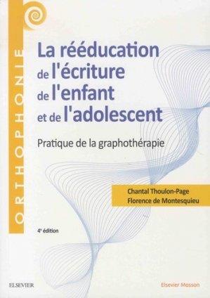 La rééducation de l'écriture de l'enfant et de l'adolescent - elsevier / masson - 9782294758638 -