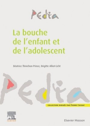 La bouche de l'enfant et de l'adolescent - elsevier / masson - 9782294762550 -