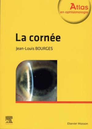 La cornée - elsevier / masson - 9782294767487 -