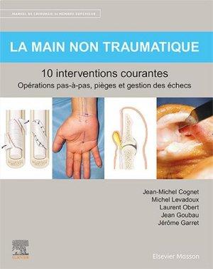 La main non traumatique 10 interventions courantes - elsevier / masson - 9782294769238 -