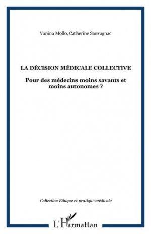 La décision médicale collective Pour des médecins moins savants et moins autonomes ? - l'harmattan - 9782296012622 -