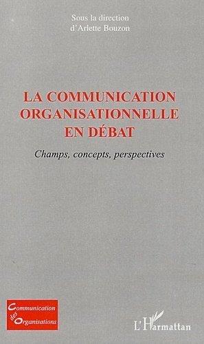 La communication organisationnelle en débat - l'harmattan - 9782296013186 -