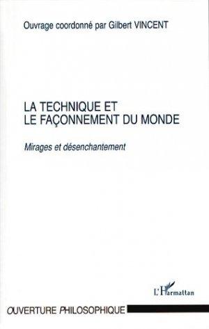La technique et le façonnement du monde - l'harmattan - 9782296031722 -