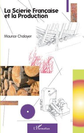 La scierie française et la production - l'harmattan - 9782296102170 -