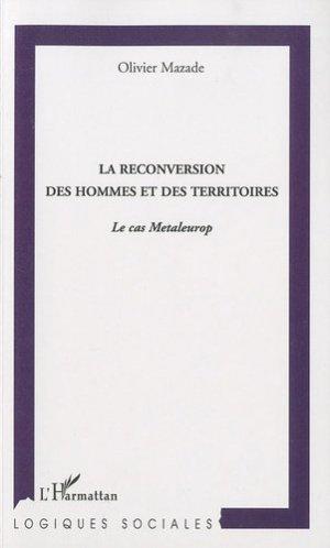 La reconversion des hommes et des territoires - l'harmattan - 9782296115637 -