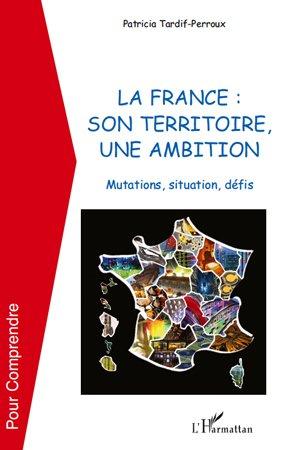 La France : son territoire, une ambition - l'harmattan - 9782296548053 -