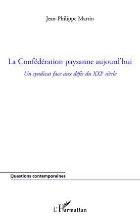 La Confédération paysanne aujourd'hui - l'harmattan - 9782296552586 -