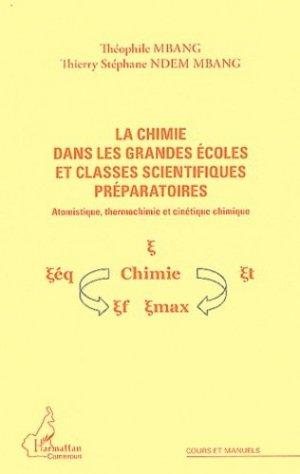 La chimie dans les grandes écoles et classes scientifiques préparatoires - l'harmattan - 9782296558847 -