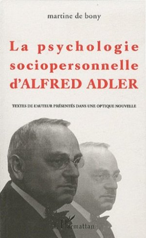 La psychologie sociopersonnelle d'Alfred Adler - l'harmattan - 9782296562424 -