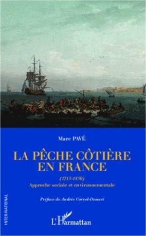 La pêche côtière en France (1715-1850). Approche sociale et environnementale - l'harmattan - 9782296998513 -