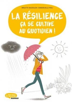 La résilience, ça se cultive au quotidien ! - Mango - 9782317019760