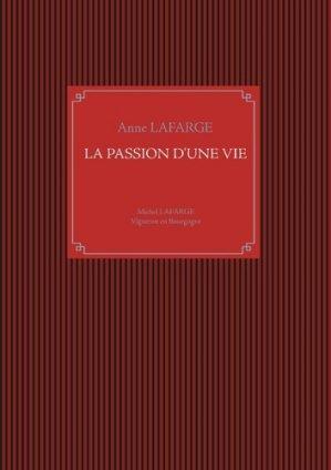 La passion d'une vie - books on demand - 9782322166442 -