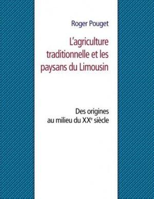 L'agriculture traditionnelle et les paysans du Limousin - Books on Demand Editions - 9782322175376 -