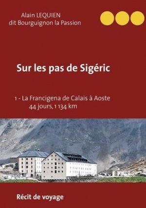 La Francigena de Calais (France) à Aoste (Italie) - 44 jours, 1 134 km - Books on Demand Editions - 9782322274659 -
