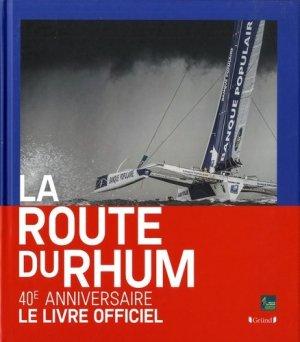 La Route du Rhum. 40 ans d'aventures humaines - Gründ - 9782324022326 -