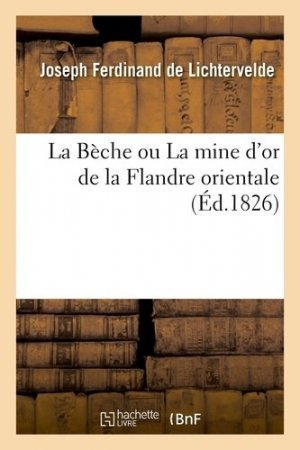 La Bèche ou La mine d'or de la Flandre orientale - Hachette/BnF - 9782329412290 -