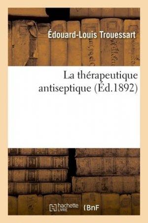 La thérapeutique antiseptique - Hachette/BnF - 9782329412559 -