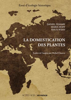 La domestication des plantes - actes sud - 9782330066437 -
