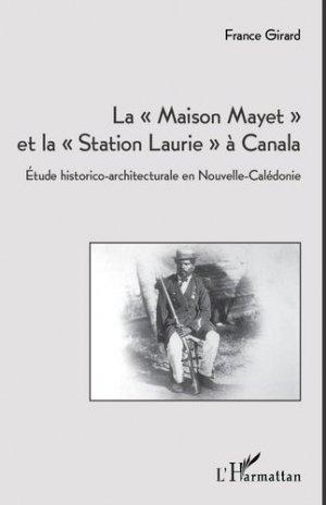 La maison Mayet et la station Laurie à Canala. Etude historico-architecturale en Nouvelle-Calédonie - l'harmattan - 9782336301259 - https://fr.calameo.com/read/005370624e5ffd8627086