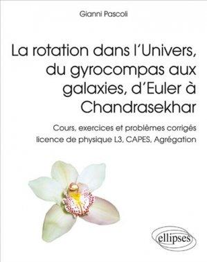 La rotation dans l'Univers, du gyrocompas aux galaxies, d'Euler à Chandrasekhar - ellipses - 9782340010086 -