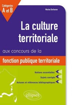 La culture territoriale aux concours de la fonction publique territoriale catégories A et B. Notions essentielles, sujets corrigés - Ellipses - 9782340012233 -