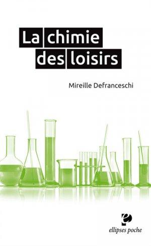 La chimie des loisirs - ellipses - 9782340018808 -