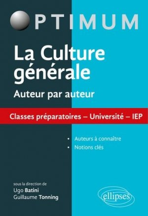La culture générale auteur par auteur. Classes préparatoires, universités, IEP - Ellipses - 9782340024441 -