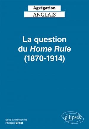 La question du Home Rule (1870-1914) - ellipses - 9782340027565 -