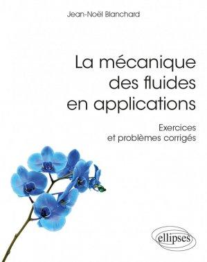 La mécanique des fluides en applications - ellipses - 9782340036697 -