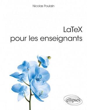 LaTeX pour les enseignants - ellipses - 9782340036710 -