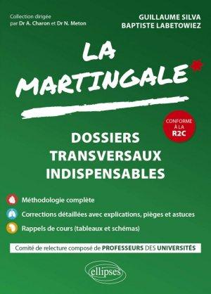 La Martingale : Dossiers transversaux indispensables - ellipses - 9782340048126 -