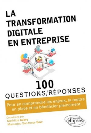 La transformation digitale en entreprise - Ellipses - 9782340048324 -