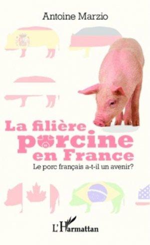 La filière porcine en France - l'harmattan - 9782343006345 -