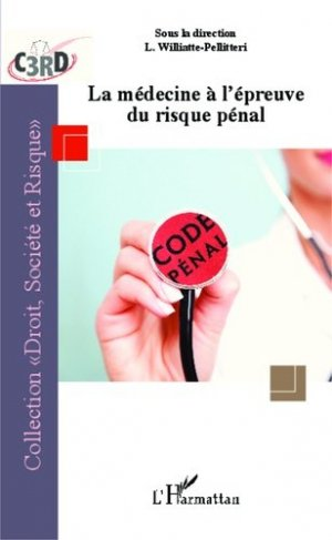 La médecine à l'épreuve du risque pénal - l'harmattan - 9782343007748 -