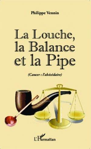 La Louche, la Balance et la Pipe - l'harmattan - 9782343046174 -