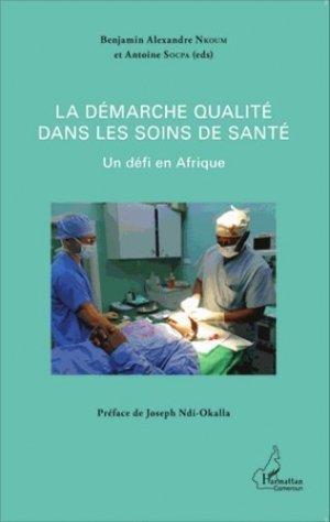 La démarche qualité dans les soins de santé. Un défi en Afrique - l'harmattan - 9782343051000 -