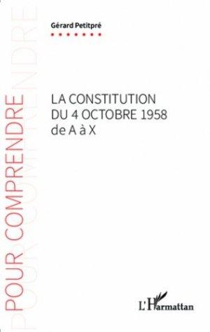 La Constitution du 4 octobre 1958 de A à X - l'harmattan - 9782343053189 -