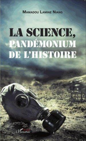 La science, pandémonium de l'histoire - l'harmattan - 9782343055497 -