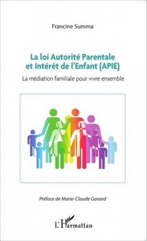 La loi autorité parentale et intérêt de l'enfant (APIE). La médiation familiale pour vivre ensemble - l'harmattan - 9782343056876 -