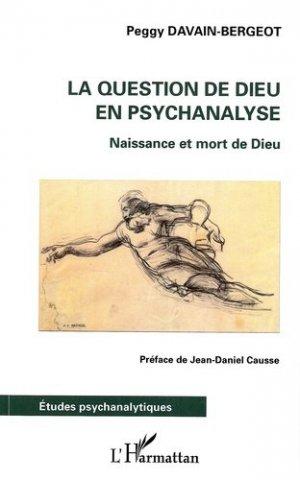 La question de Dieu en psychanalyse. Naissance et mort de Dieu - l'harmattan - 9782343056951 -