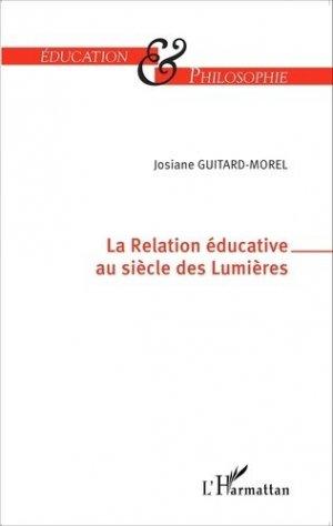 La relation éducative au siècle des Lumières - l'harmattan - 9782343065434 -