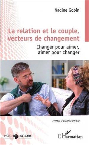 La relation et le couple, vecteurs de changement - l'harmattan - 9782343084855 -