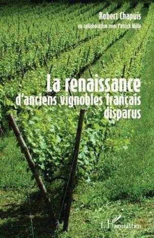 La renaissance d'anciens vignobles français disparus - l'harmattan - 9782343097299 -