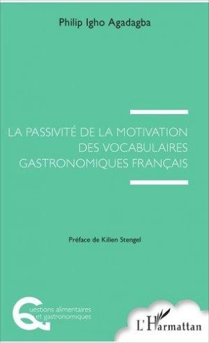 La passivité de la motivation des vocabulaires gastronomiques français - l'harmattan - 9782343098920 -