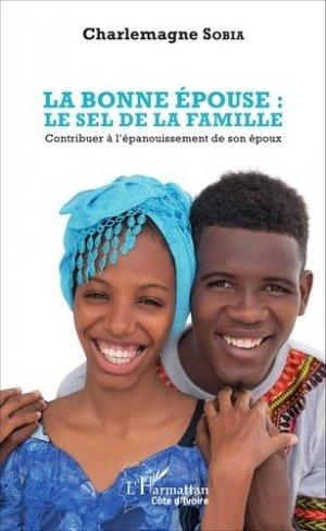 La bonne épouse : le sel de la famille. Contribuer à l'épanouissement de son époux - l'harmattan - 9782343107912 -