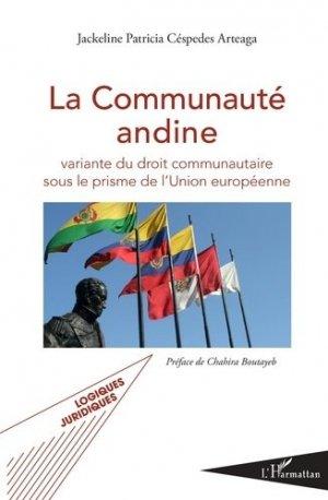 La Communauté andine. Variante du droit communautaire sous le prisme de l'Union européenne - l'harmattan - 9782343108629 -