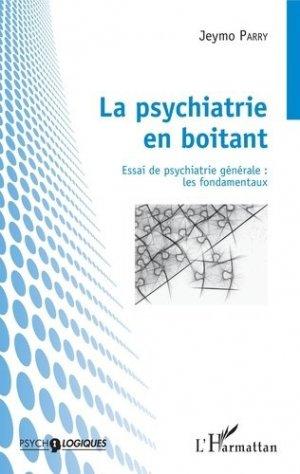 La psychiatrie en boitant - Essai de psychiatrie générale - l'harmattan - 9782343126234 -