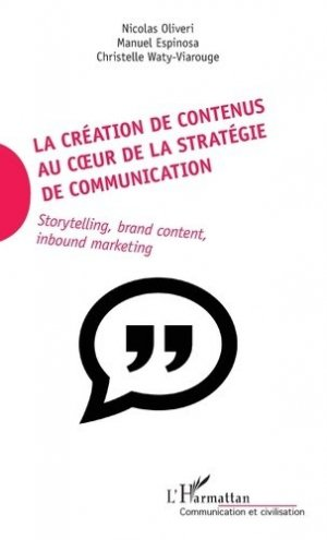 La création de contenus au coeur de la stratégie de communication - l'harmattan - 9782343131085 -