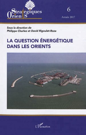 La question énergétique dans les Orients - l'harmattan - 9782343138190 -